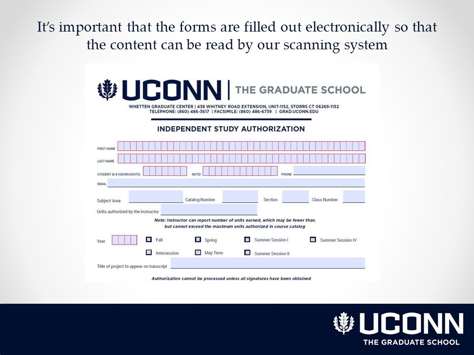 The Graduate School Website New website launched in August: http://grad.uconn.edu/ http://grad.uconn.edu/ o Current Students o Quick Links Graduate Catalog/Guidelines for Graduate Study: http://gradcatalog.uconn.edu/ http://gradcatalog.uconn.edu/ o Catalog change highlight page o Time limit monitoring and service indicators on student's record o Registration/continuous registration requirement o Leave of Absence Forms: http://grad.uconn.edu/current-students/forms/ http://grad.uconn.edu/current-students/forms/ o Why are they redesigned.