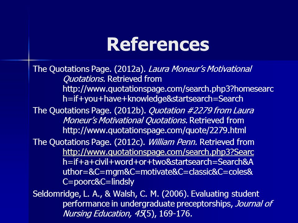 References The Quotations Page. (2012a). Laura Moneur's Motivational Quotations. Retrieved from http://www.quotationspage.com/search.php3?homesearc h=