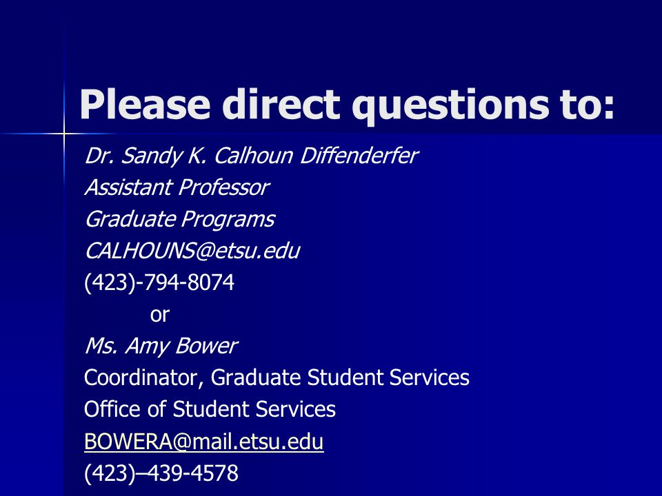 Please direct questions to: Dr. Sandy K.