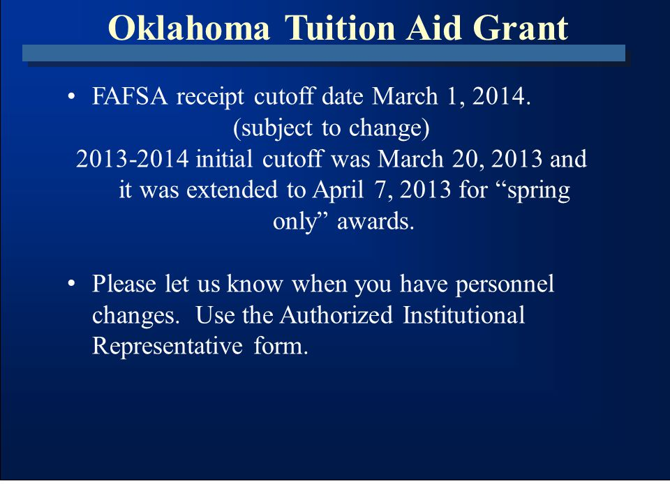Oklahoma Tuition Aid Grant Students that are not eligible for Pell because they have received 6 years of full-time Pell assistance will not be eligible to receive OTAG.