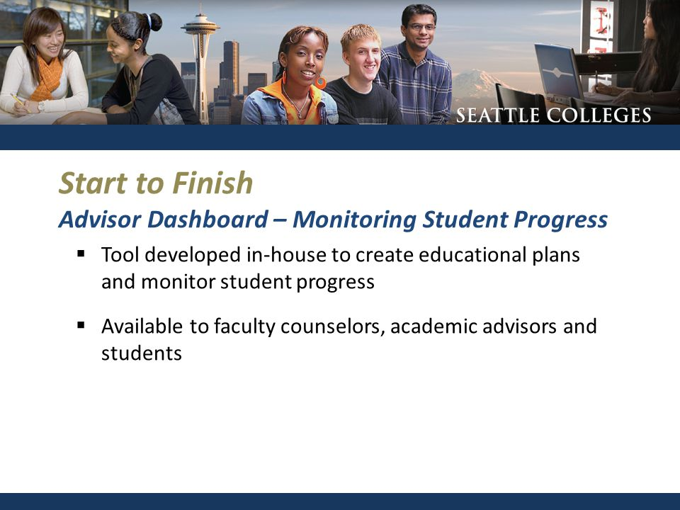  Tool developed in-house to create educational plans and monitor student progress  Available to faculty counselors, academic advisors and students S