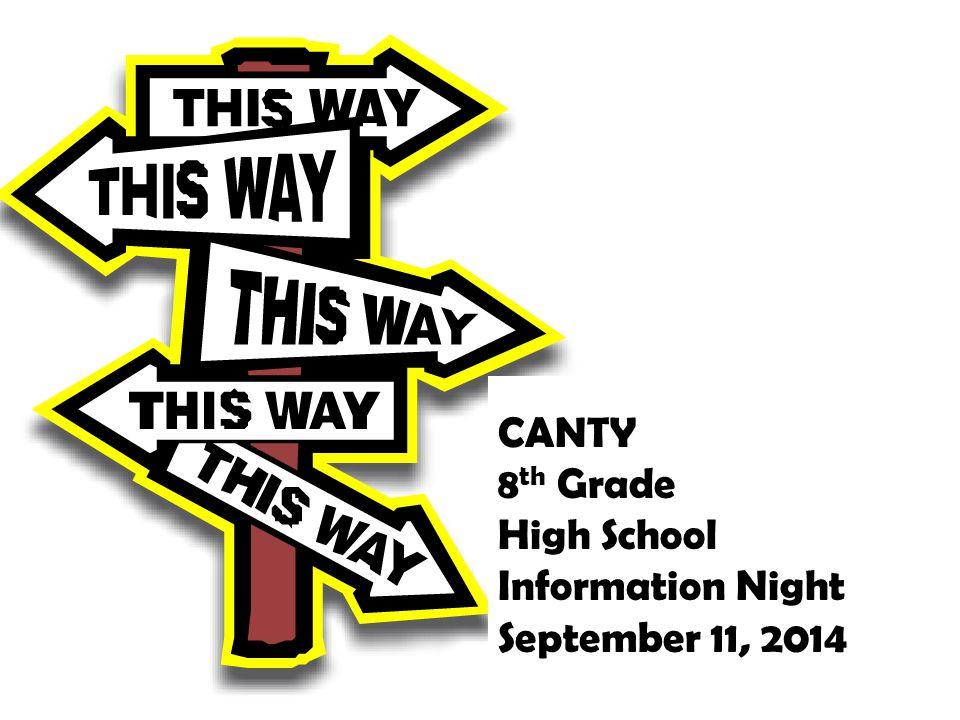 CANTY 8 th Grade High School Information Night September 11, 2014