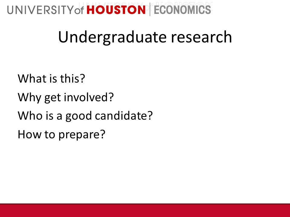 Undergraduate research What is this Why get involved Who is a good candidate How to prepare