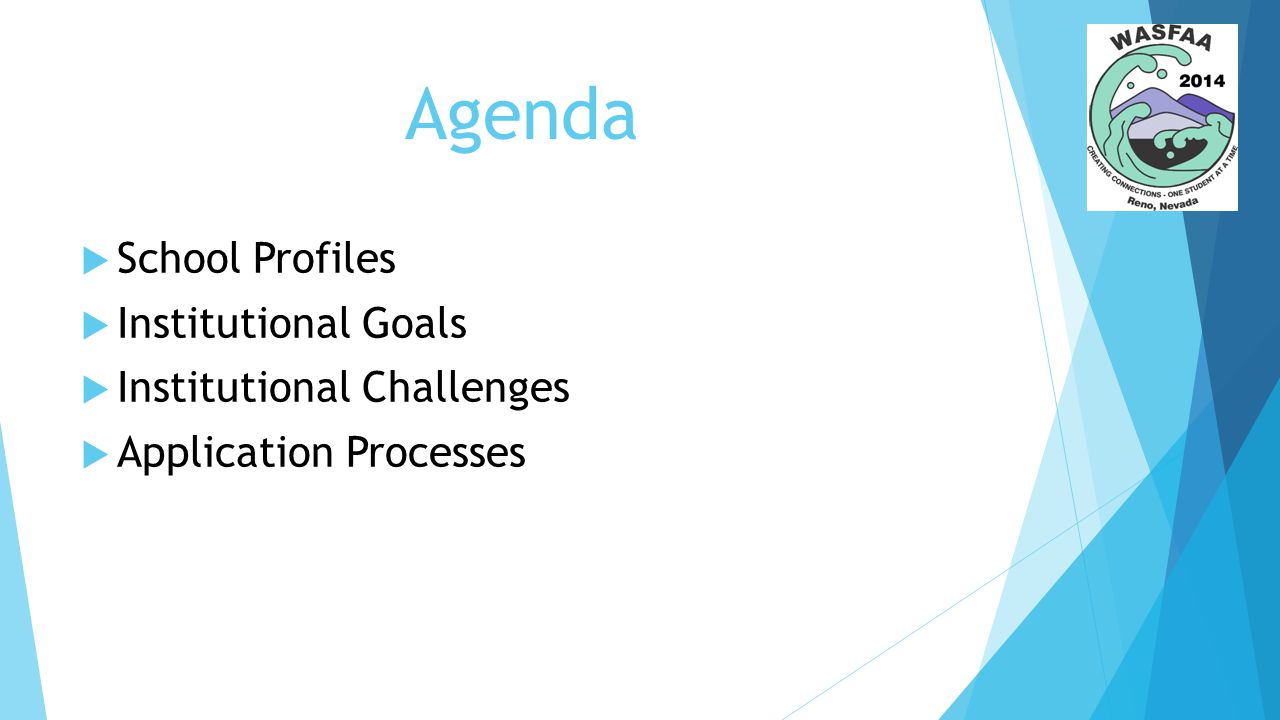 Agenda  School Profiles  Institutional Goals  Institutional Challenges  Application Processes