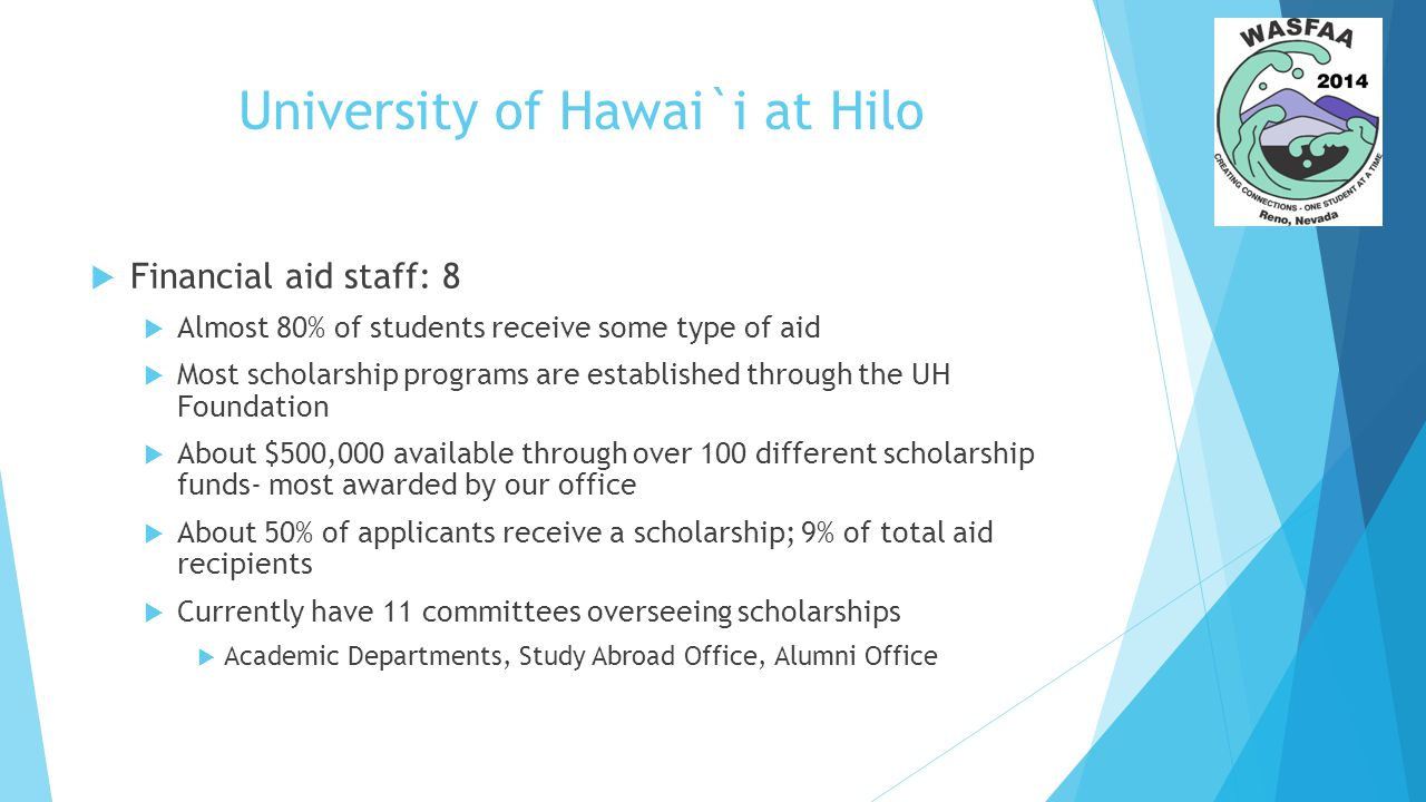 University of Hawai`i at Hilo  Institutional Challenges  Getting Departmental scholarship administrators on board  Changes in Academic staff (i.e.