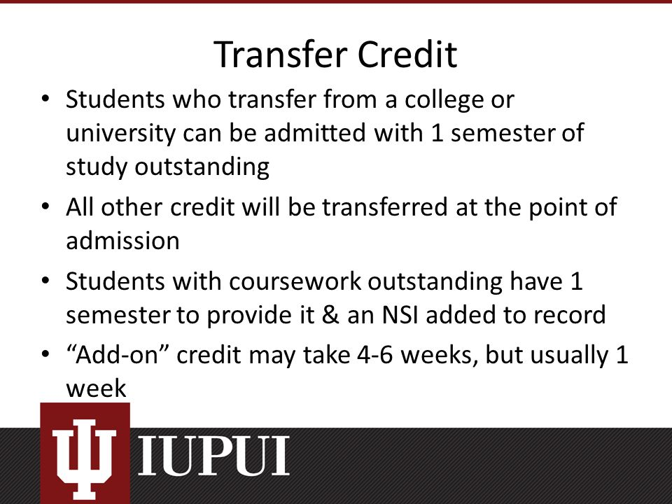 Dual Enrollment Credit College courses taken in high school Freshmen students are admitted without college transcripts for dual enrollment Student must have college transcript sent to Admissions directly Students may not be able to get college transcripts to us until after the start of the semester