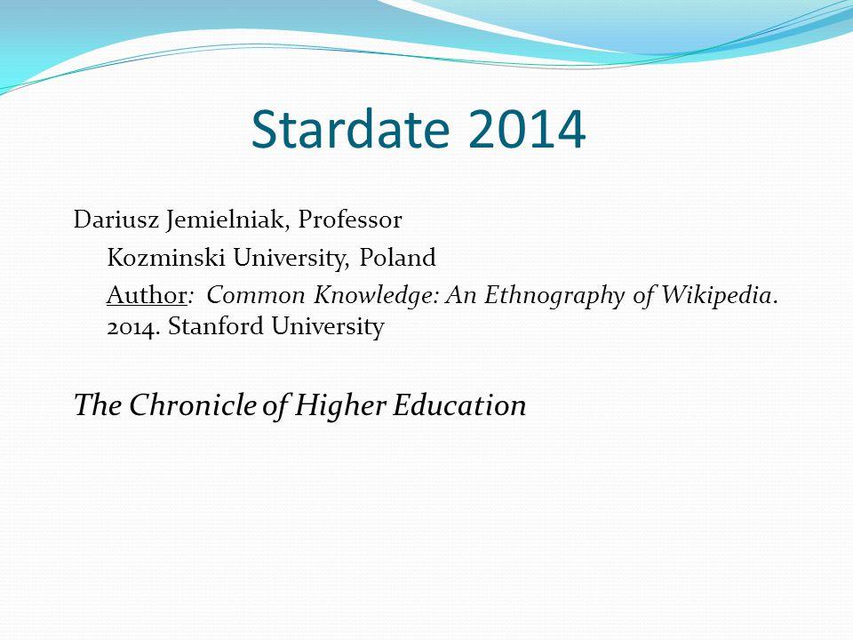 Stardate 2014 Dariusz Jemielniak, Professor Kozminski University, Poland Author: Common Knowledge: An Ethnography of Wikipedia.