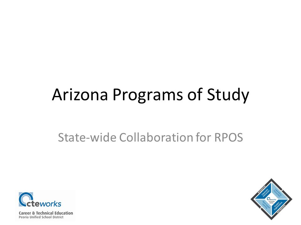 Arizona Programs of Study State-wide Collaboration for RPOS