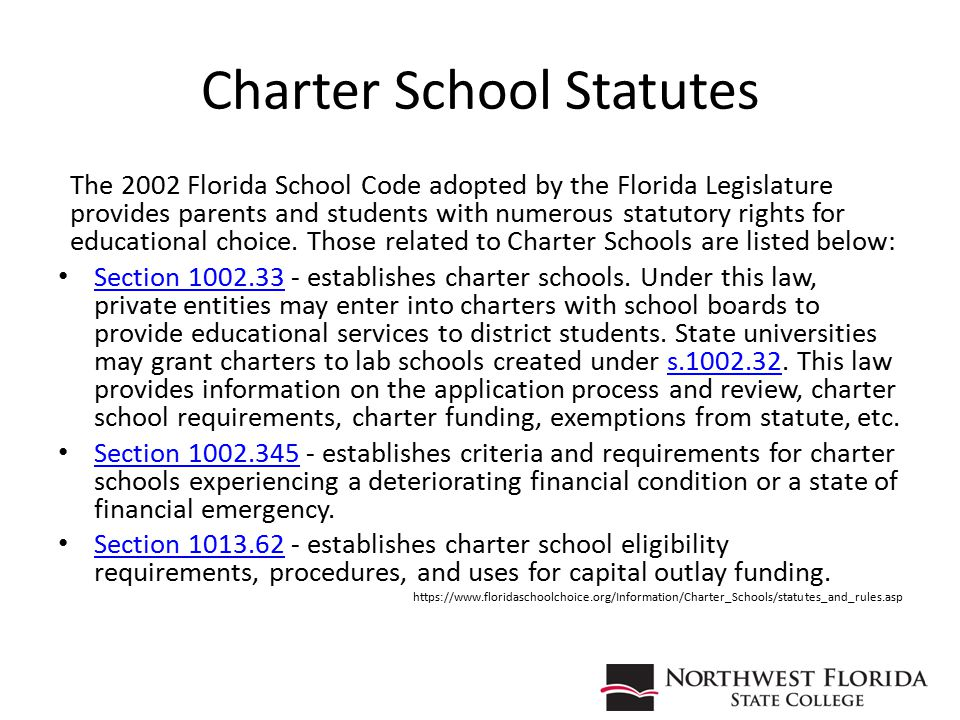 Charter School Statutes The 2002 Florida School Code adopted by the Florida Legislature provides parents and students with numerous statutory rights f
