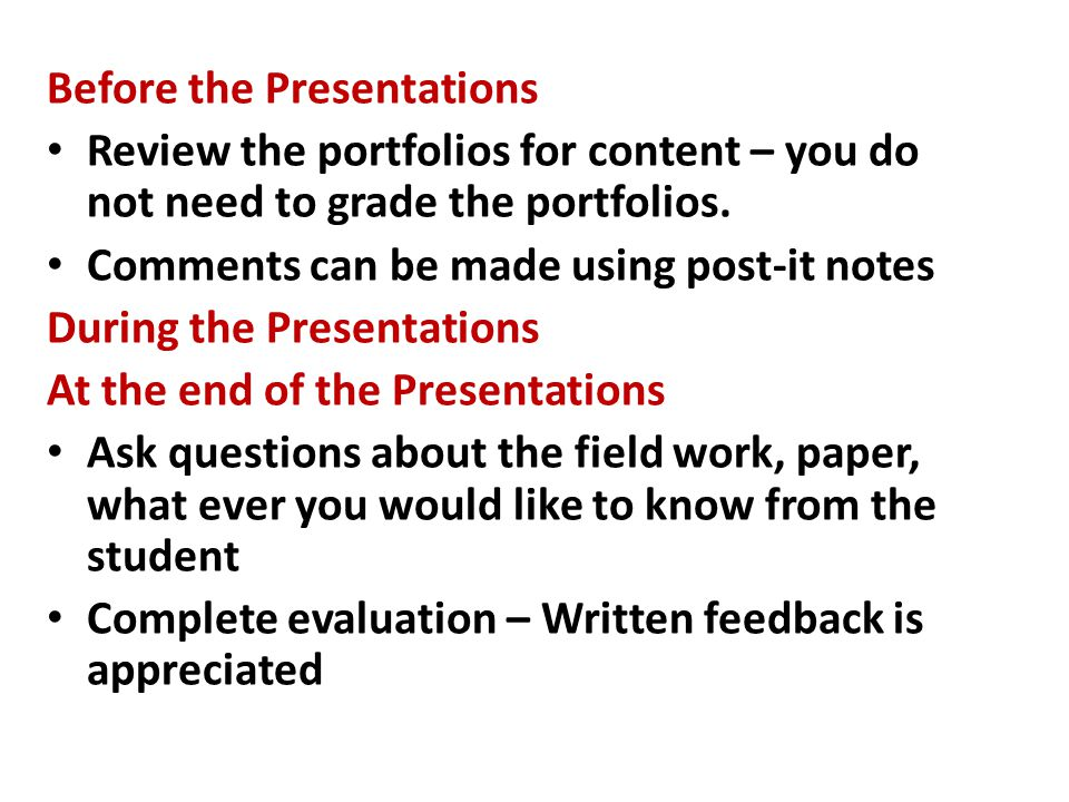 Before the Presentations Review the portfolios for content – you do not need to grade the portfolios. Comments can be made using post-it notes During