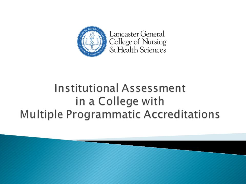  Develop an understanding of regional and program accreditation requirements associated with assessment.