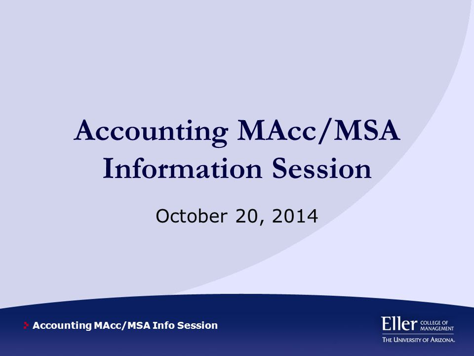 Accounting MAcc/MSA Info Session Teaching Assistantships 10 Hours per week *Non-resident fee is waived Semester value includes 50% tuition reduction and semester stipend The cost of student health insurance for the individual student is reimbursed 10% discount at all A.S.U.A.