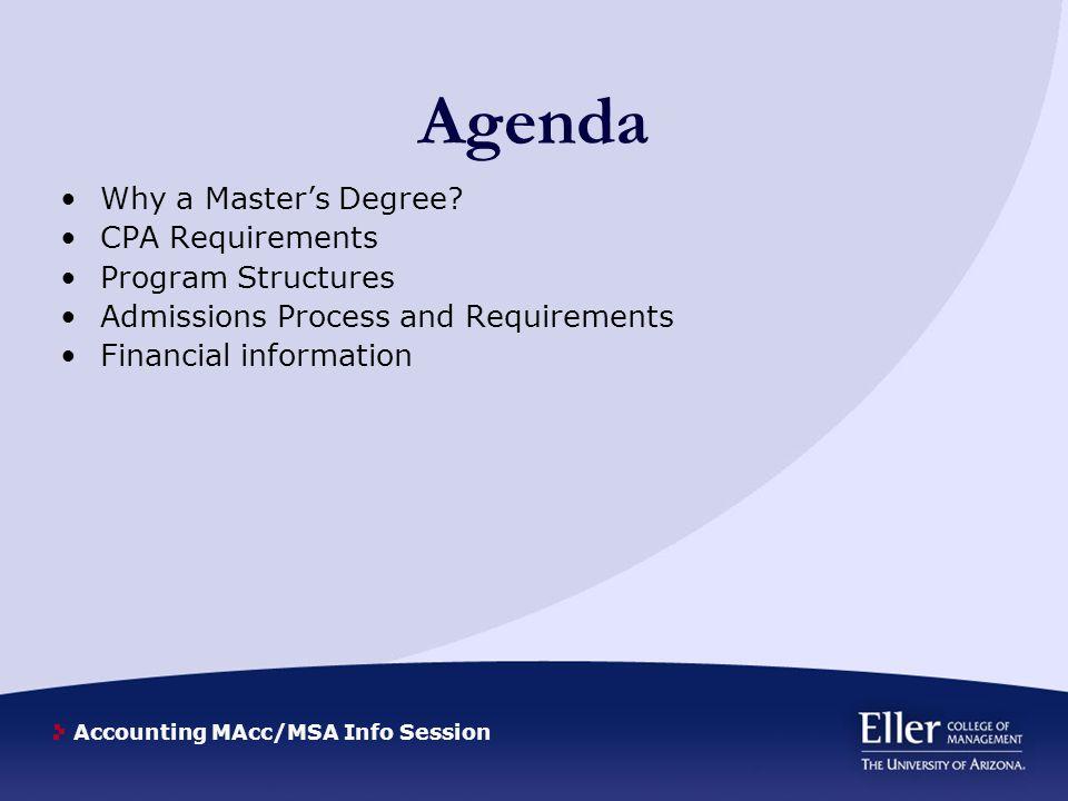 Accounting MAcc/MSA Info Session Agenda Why a Master's Degree.