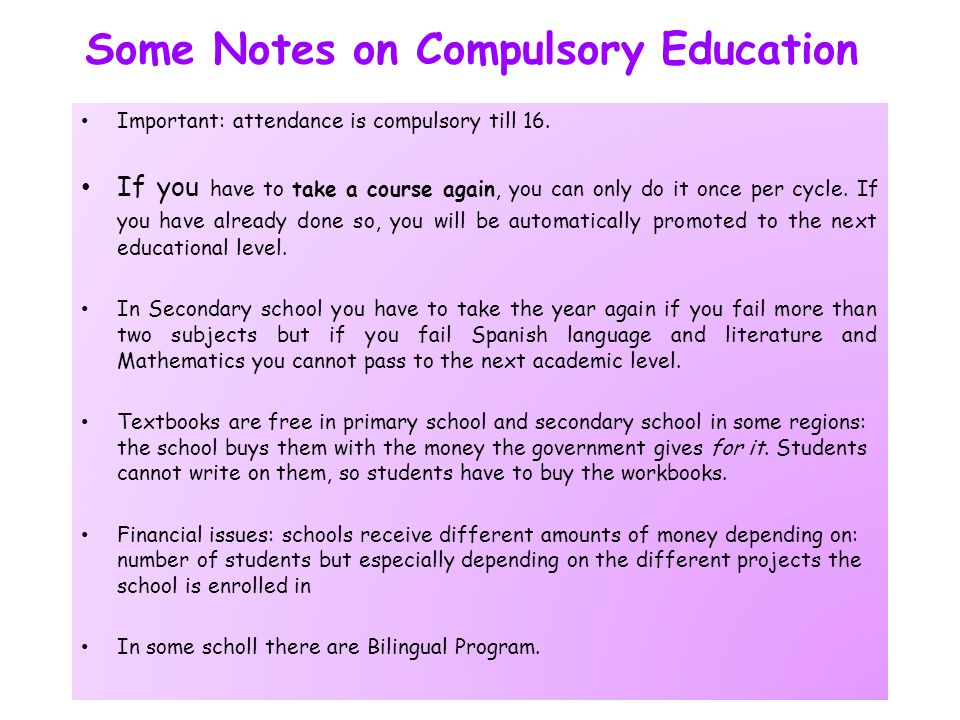 Some Notes on Compulsory Education Important: attendance is compulsory till 16.