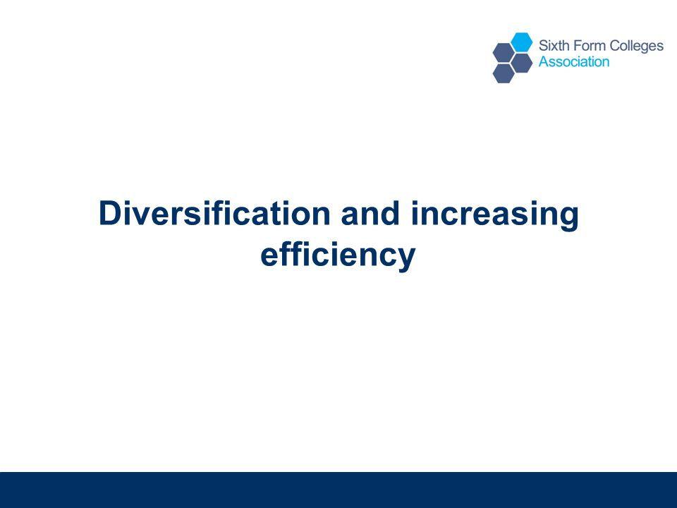 Diversification and increasing efficiency