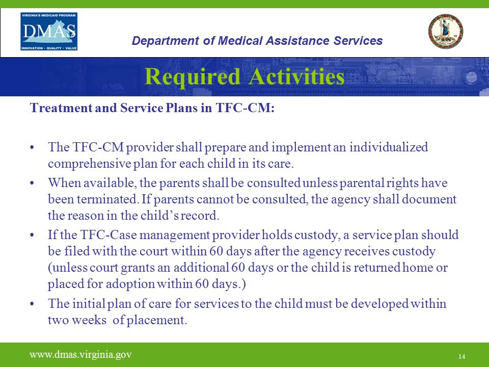 14 Required Activities Treatment and Service Plans in TFC-CM: The TFC-CM provider shall prepare and implement an individualized comprehensive plan for