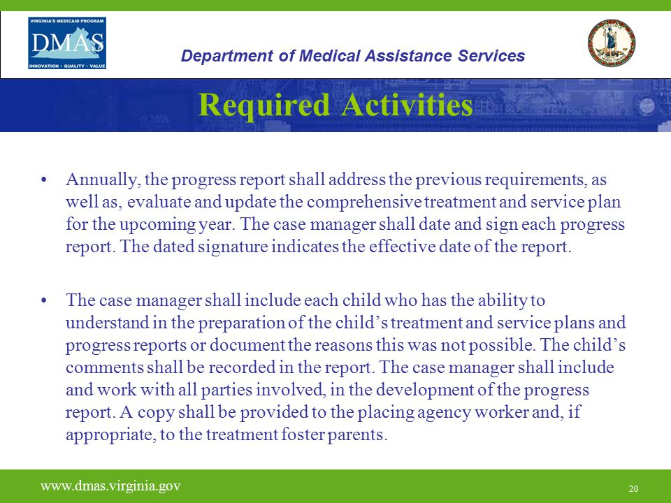 20 Required Activities Annually, the progress report shall address the previous requirements, as well as, evaluate and update the comprehensive treatm