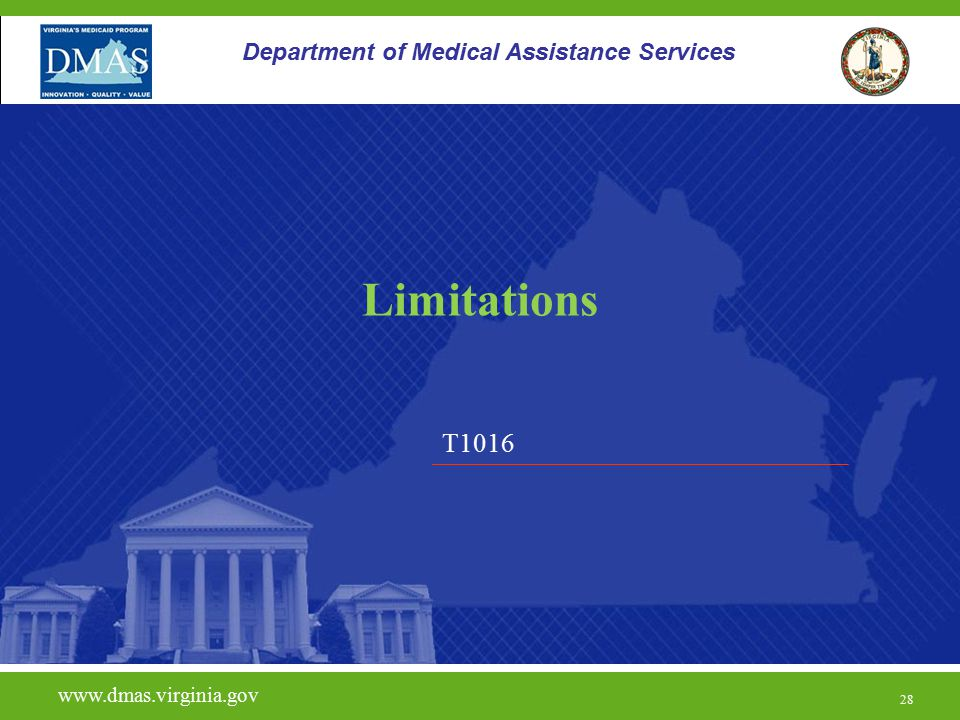 T1016 www.dmas.virginia.gov 28 Department of Medical Assistance Services Limitations