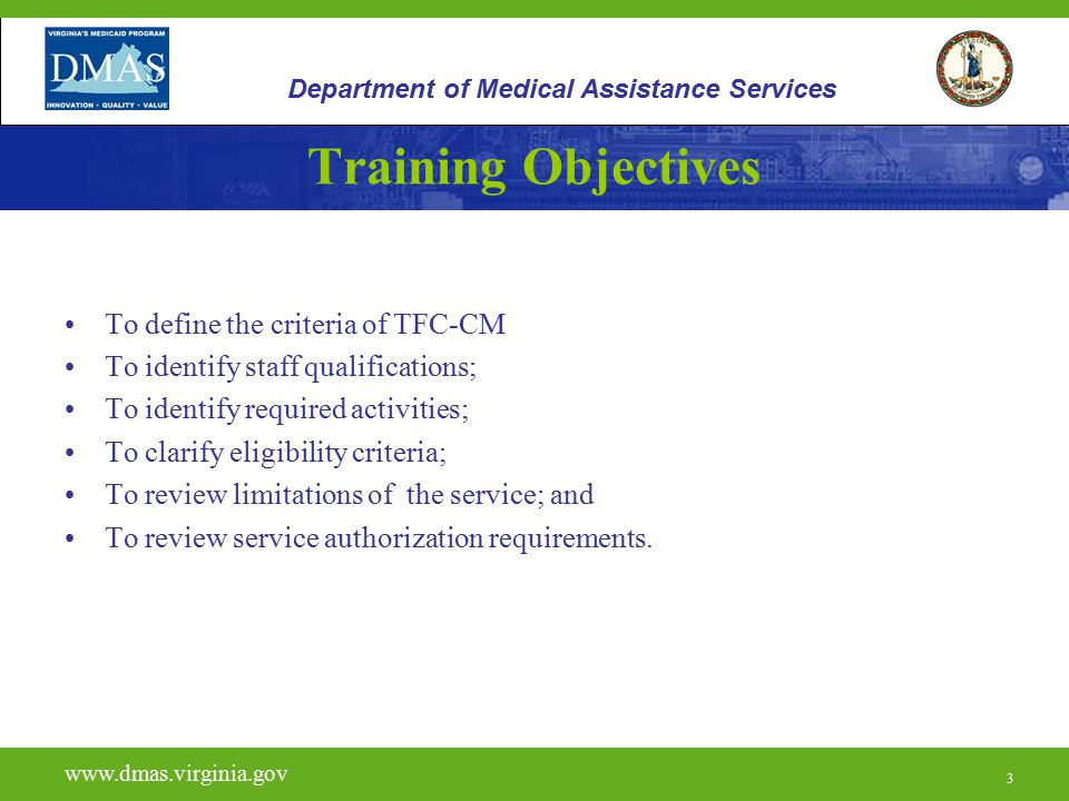 3 Training Objectives To define the criteria of TFC-CM To identify staff qualifications; To identify required activities; To clarify eligibility crite