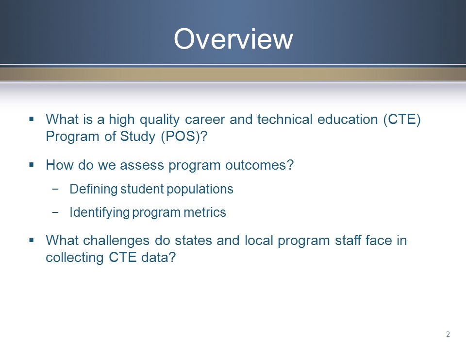 Overview 2  What is a high quality career and technical education (CTE) Program of Study (POS).
