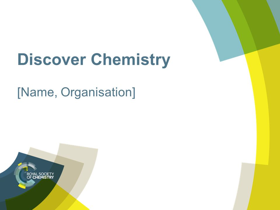Discover Chemistry [Name, Organisation]