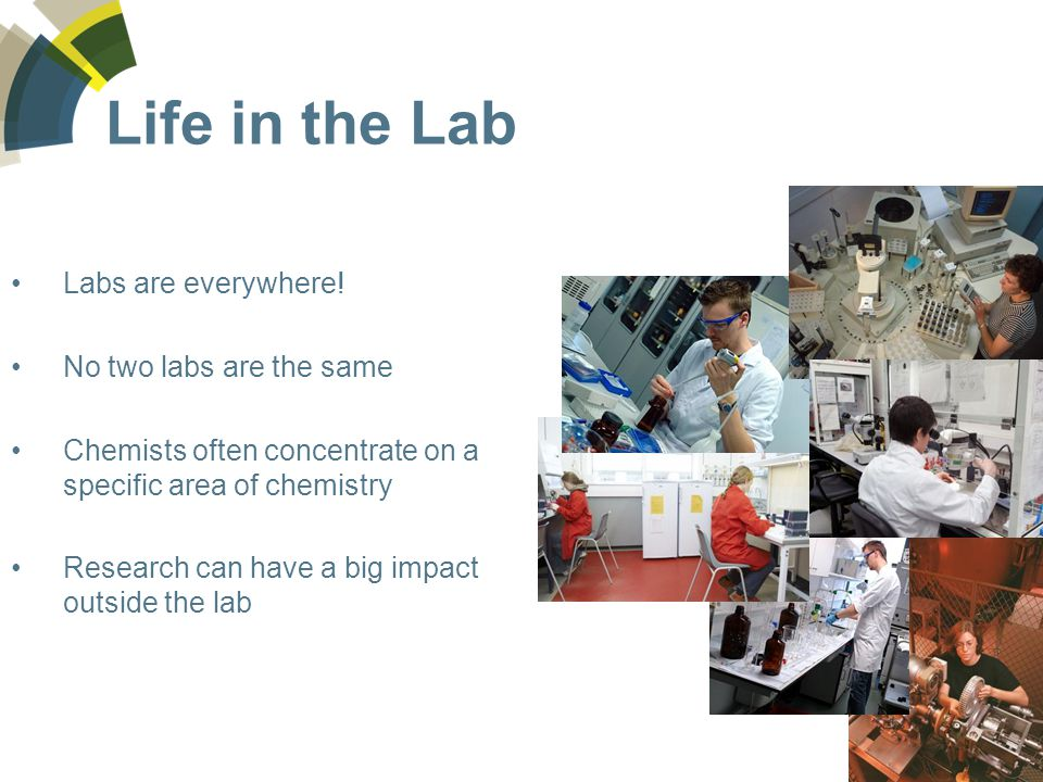 Life in the Lab Labs are everywhere.