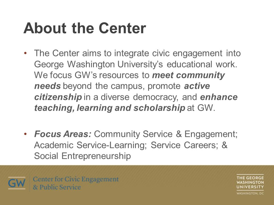 The Center aims to integrate civic engagement into George Washington University's educational work.