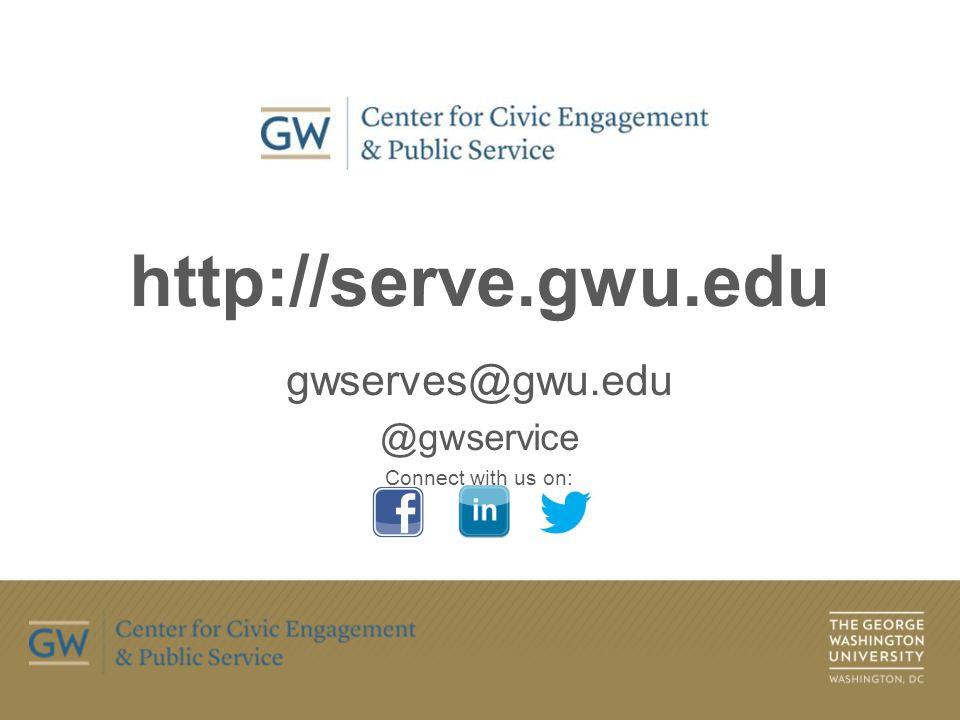 http://serve.gwu.edu gwserves@gwu.edu @gwservice Connect with us on: