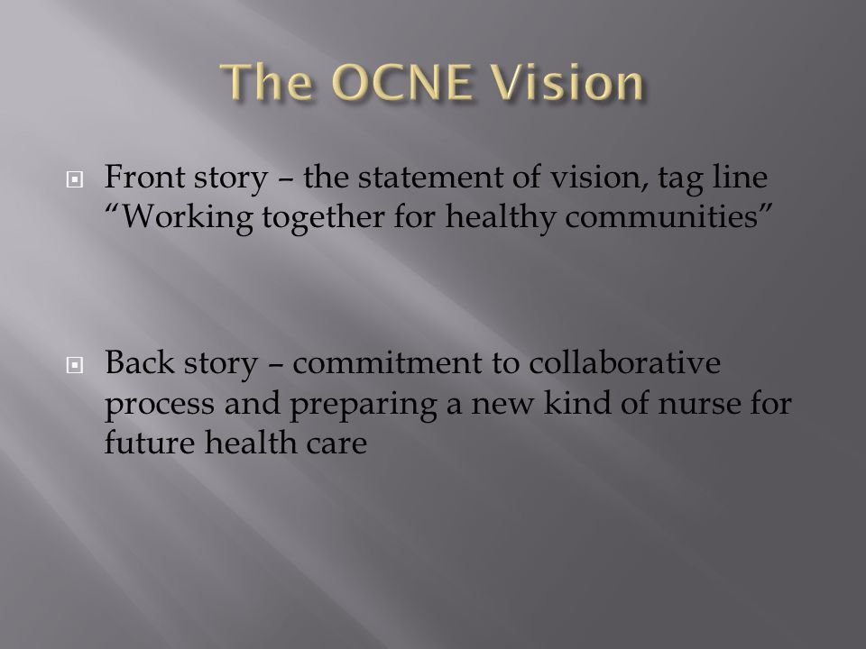 " Front story – the statement of vision, tag line ""Working together for healthy communities""  Back story – commitment to collaborative process and pr"