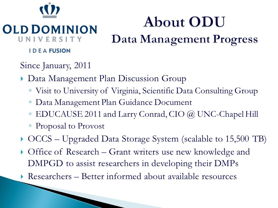 Since January, 2011  Data Management Plan Discussion Group ◦ Visit to University of Virginia, Scientific Data Consulting Group ◦ Data Management Plan