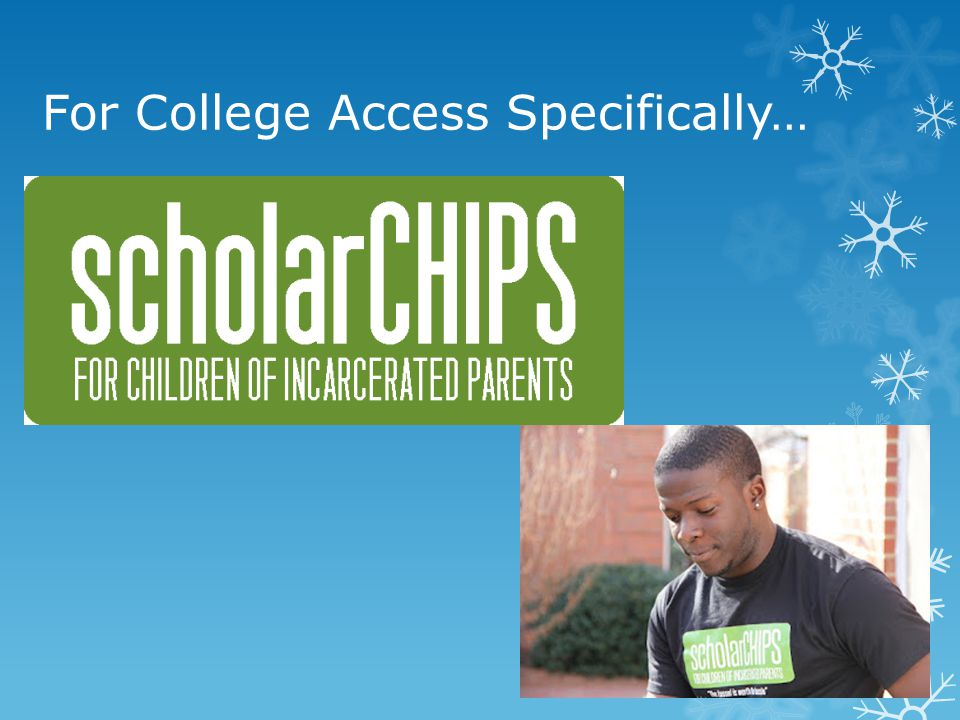 For College Access Specifically…