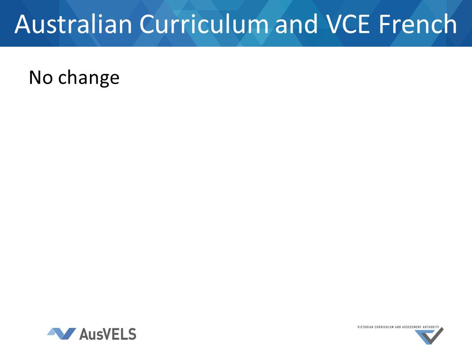 No change Australian Curriculum and VCE French