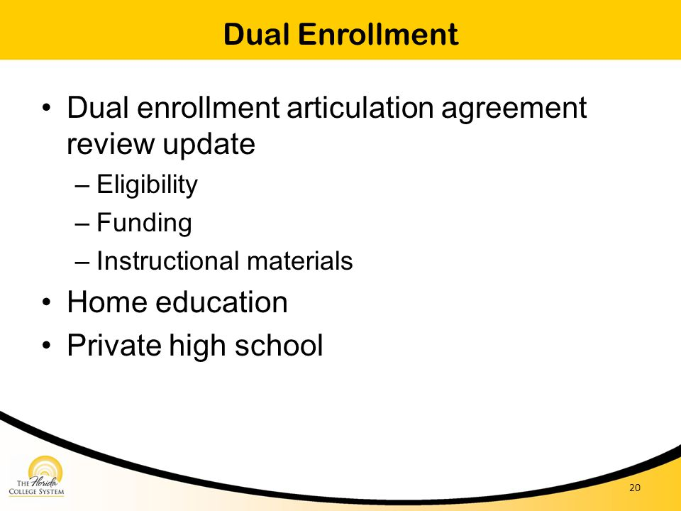 Dual enrollment articulation agreement review update – Eligibility – Funding – Instructional materials Home education Private high school Dual Enrollm