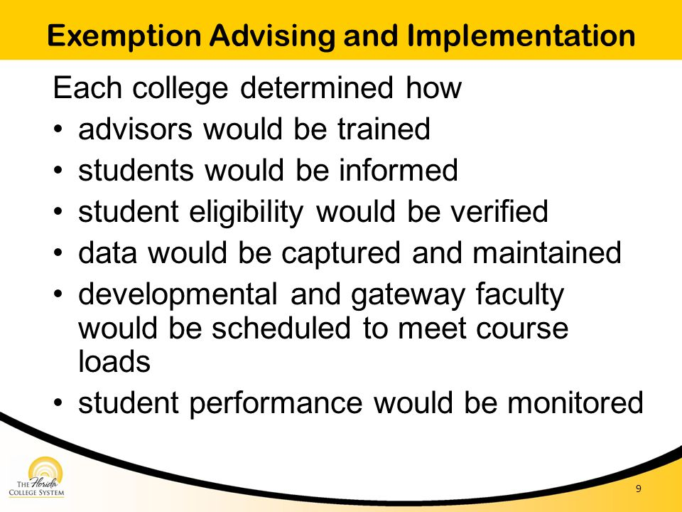 Exemption Advising and Implementation Each college determined how advisors would be trained students would be informed student eligibility would be ve