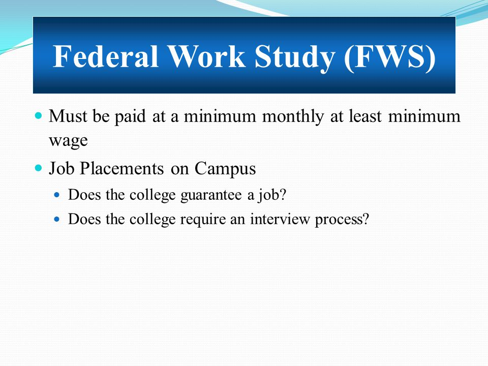 Must be paid at a minimum monthly at least minimum wage Job Placements on Campus Does the college guarantee a job? Does the college require an intervi