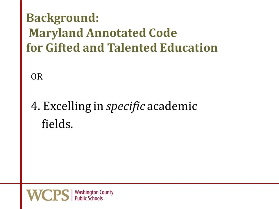 Background: Maryland Annotated Code for Gifted and Talented Education OR 4.