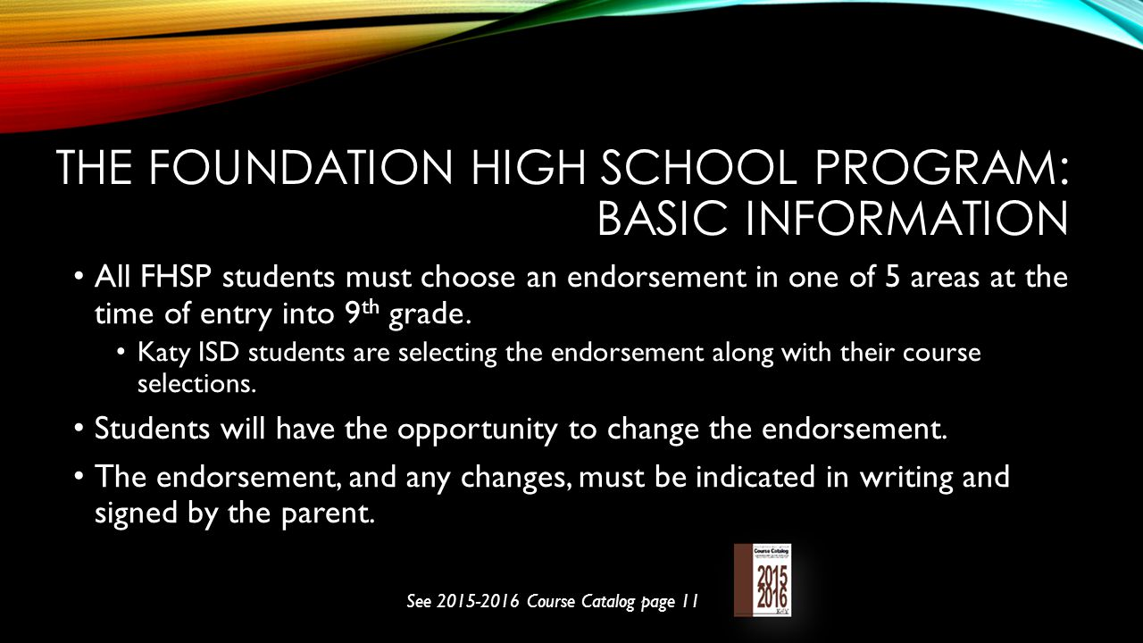 FHSP+ENDORSEMENT VS RHSP+DAP FHSP+Endorsement Plan- Students who entered High School starting the 2014 school year and thereafter.
