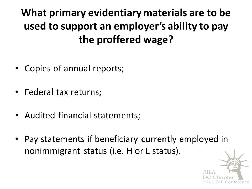 What primary evidentiary materials are to be used to support an employer's ability to pay the proffered wage? Copies of annual reports; Federal tax re