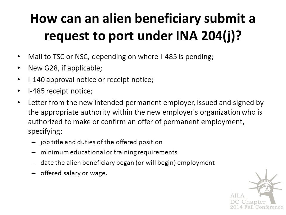How can an alien beneficiary submit a request to port under INA 204(j)? Mail to TSC or NSC, depending on where I-485 is pending; New G28, if applicabl