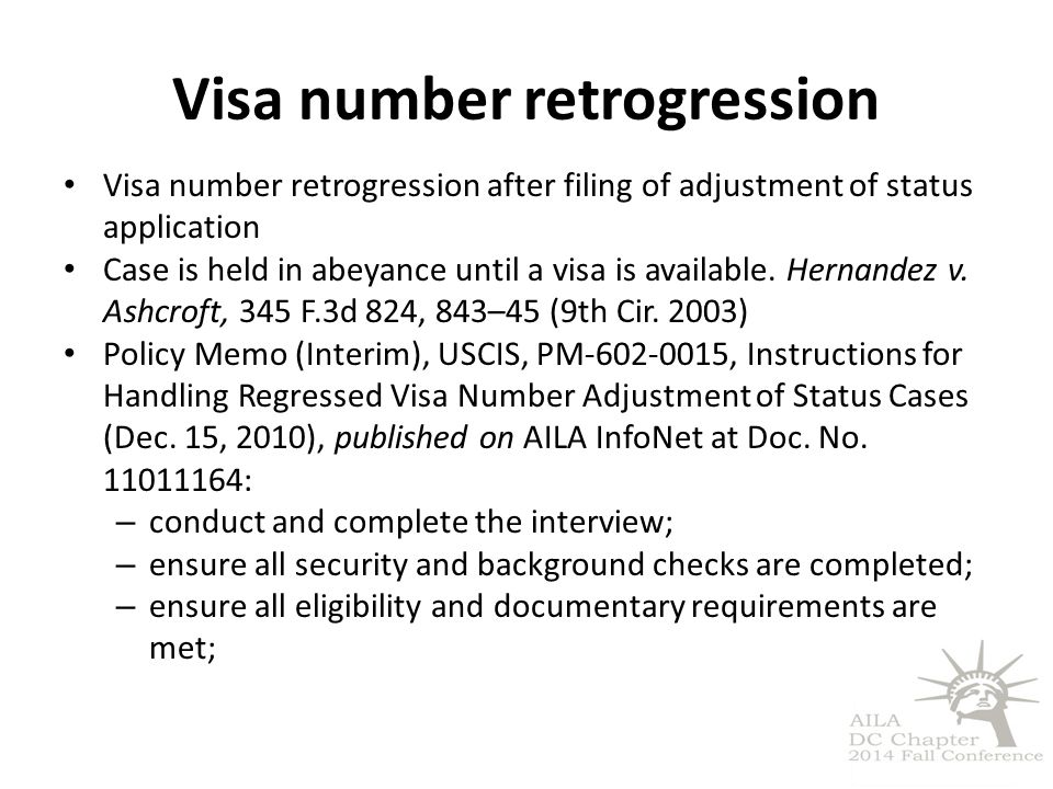 Visa number retrogression Visa number retrogression after filing of adjustment of status application Case is held in abeyance until a visa is availabl