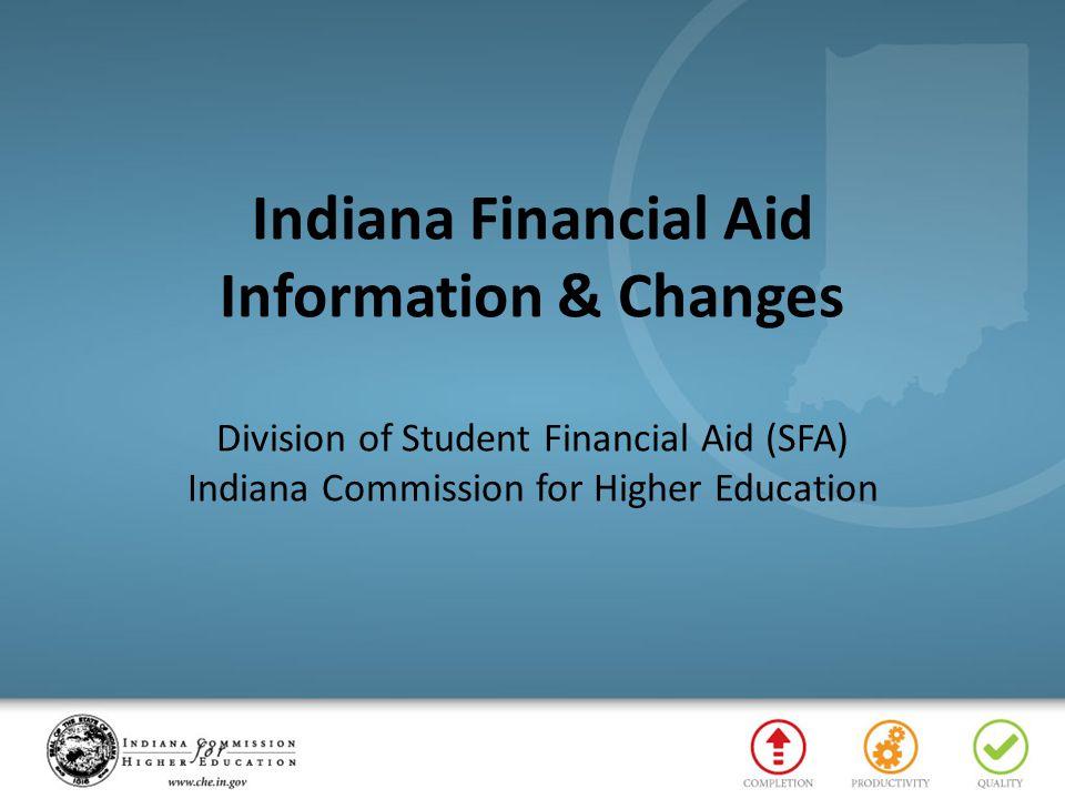 State Financial Aid Programs Need-Based Awards & Programs Frank O'Bannon – Higher Education Award – Freedom of Choice Award 21 st Century Scholars Program EARN Indiana