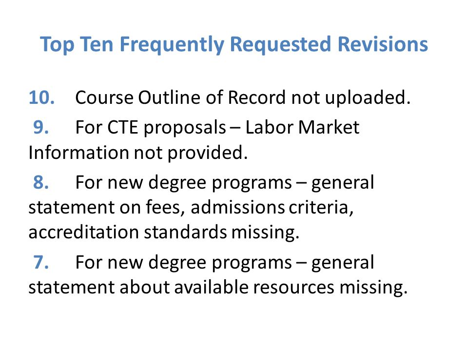 Top Ten Frequently Requested Revisions 10.Course Outline of Record not uploaded.