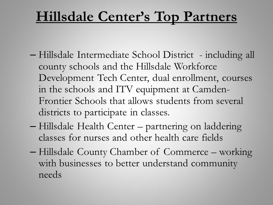 Hillsdale Center's Top Partners – Hillsdale Intermediate School District - including all county schools and the Hillsdale Workforce Development Tech C