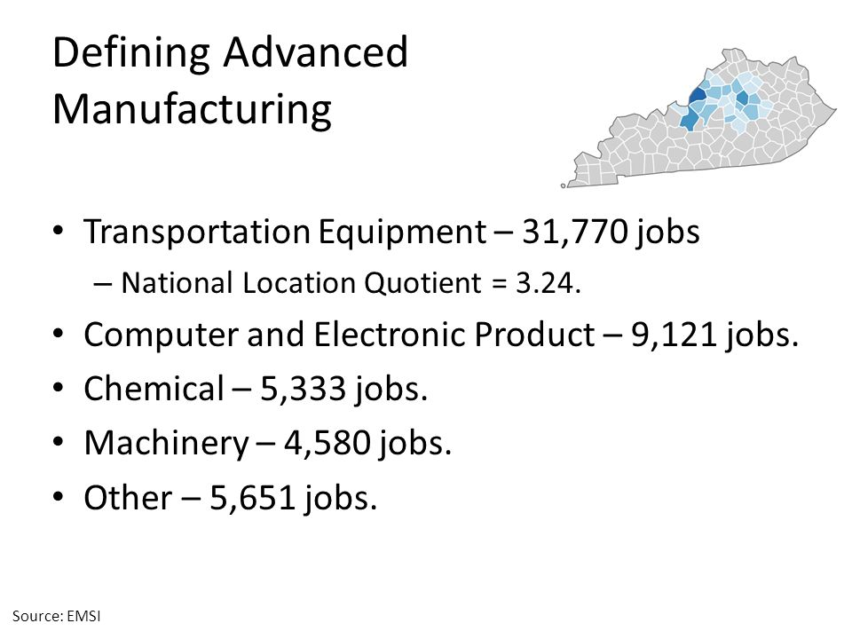 Defining Advanced Manufacturing Transportation Equipment – 31,770 jobs – National Location Quotient = 3.24.