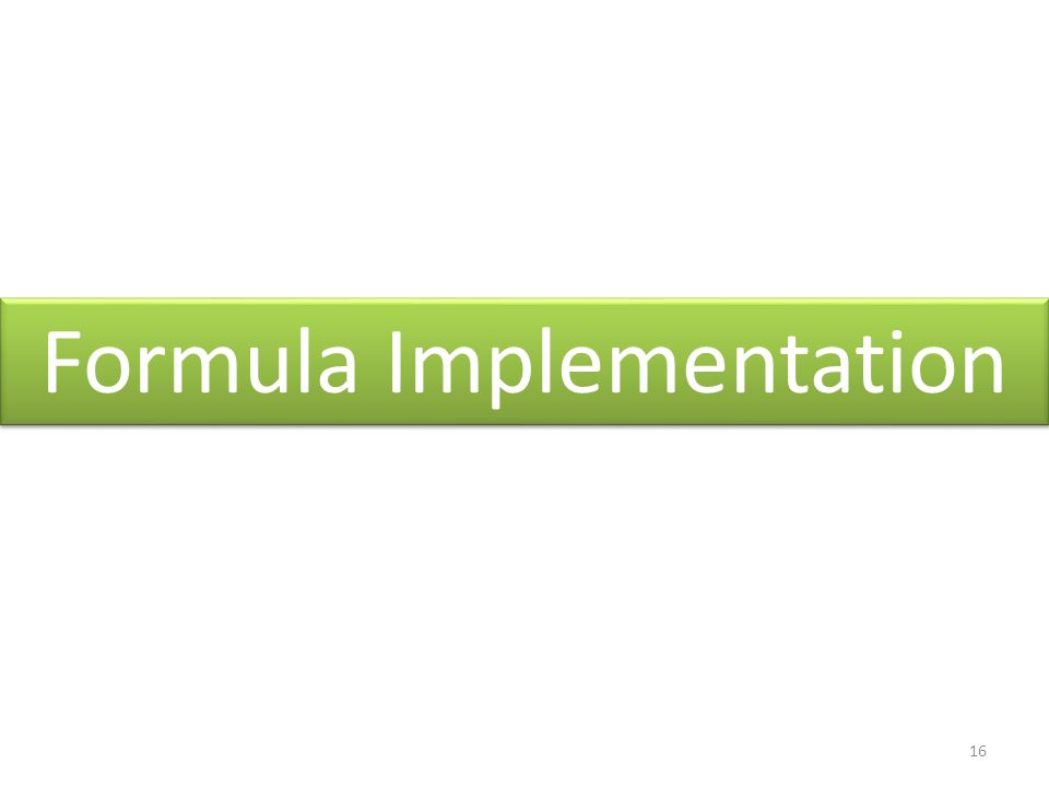 16 Formula Implementation