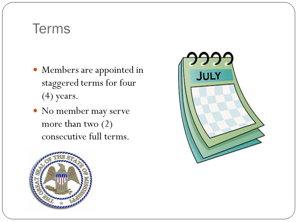 Terms Members are appointed in staggered terms for four (4) years.