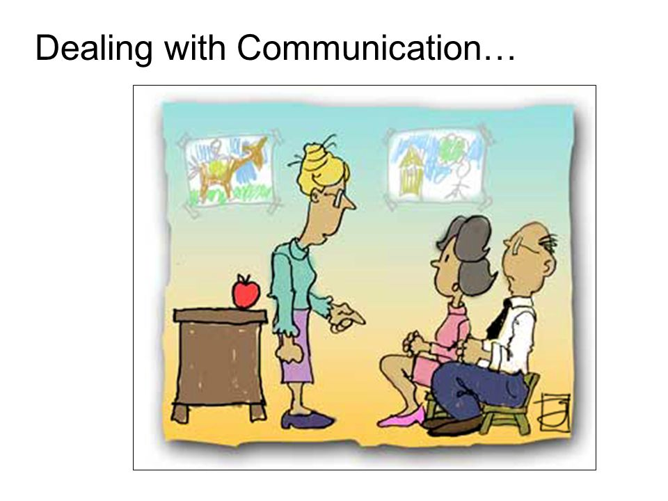 Dealing with Communication…