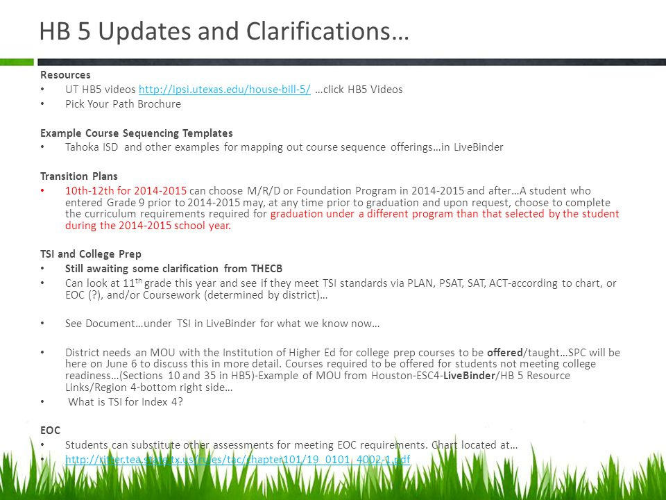 HB 5 Updates and Clarifications… Resources UT HB5 videos http://ipsi.utexas.edu/house-bill-5/ …click HB5 Videoshttp://ipsi.utexas.edu/house-bill-5/ Pi