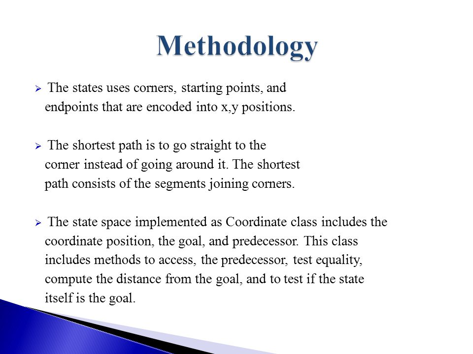  The states uses corners, starting points, and endpoints that are encoded into x,y positions.