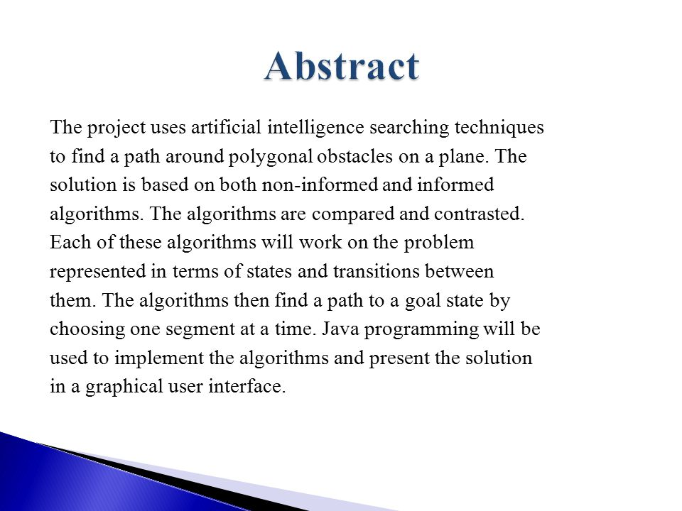 The project uses artificial intelligence searching techniques to find a path around polygonal obstacles on a plane.